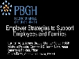 Panel - Employer Strategies to Support Employees and Families