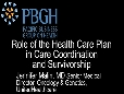 Role of the Health Care Plan in Care Coordination and Survivorship