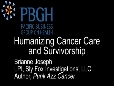 Humanizing Cancer Care and Survivorship