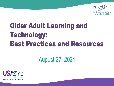 Older Adult Learning and Technology: Best Practices and Resources