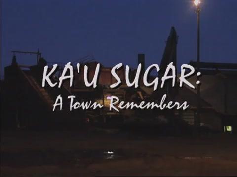 Kaʻu Sugar : A Town Remembers