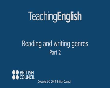Unit 8: Reading and writing genres | TeachingEnglish | British ...