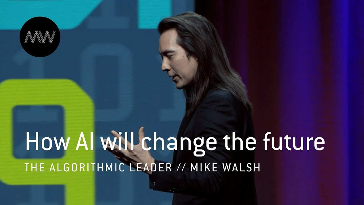 Mike Walsh - How AI will change the future